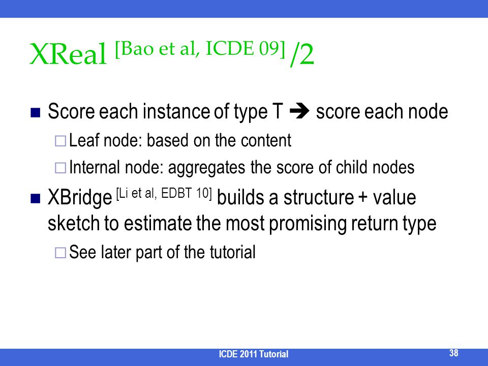 2017/3/31 XReal [Bao et al, ICDE 09] /2. Score each instance of type T  score each node. Leaf node: based on the content.